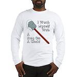 I Wash Myself With A Rag On A Long Sleeve T-Shirt