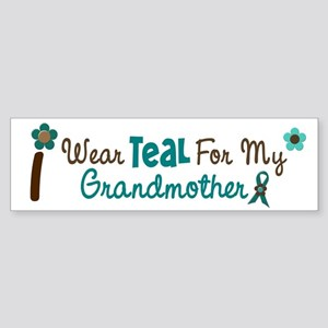I Wear Teal For My Grandmother 12 Bumper Sticker