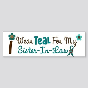 I Wear Teal For My Sister-In-Law 12 Sticker (Bumpe