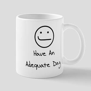 Have An Adequate Day Mug