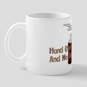 Hand Over The Coffee Mug