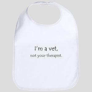 I'm a vet, not your therapist Bib