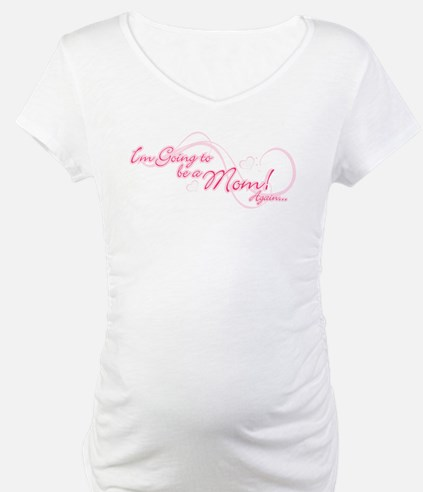 I'm Going To Be a Mom Again Shirt
