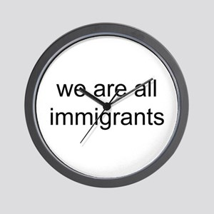 we are all immigrants Wall Clock