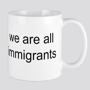 we are all immigrants Mug