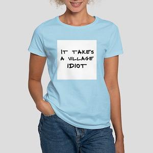It takes a village idiot Women's Pink T-Shirt