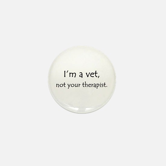 I'm a vet, not your therapist Mini Button