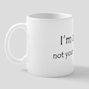 I'm a vet, not your therapist Mug