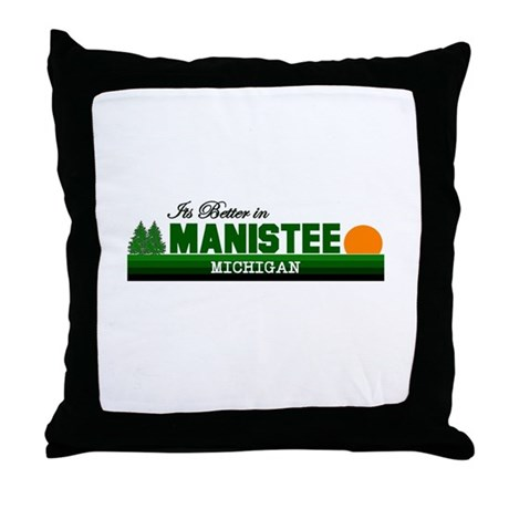 Its Better in Manistee, Michi Throw Pillow