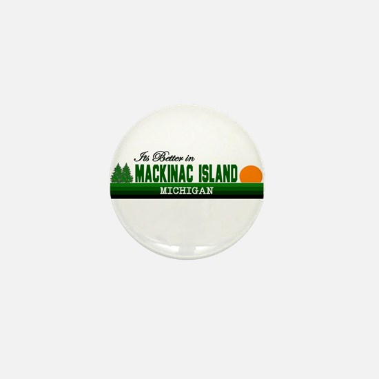 Its Better on Mackinac Island Mini Button