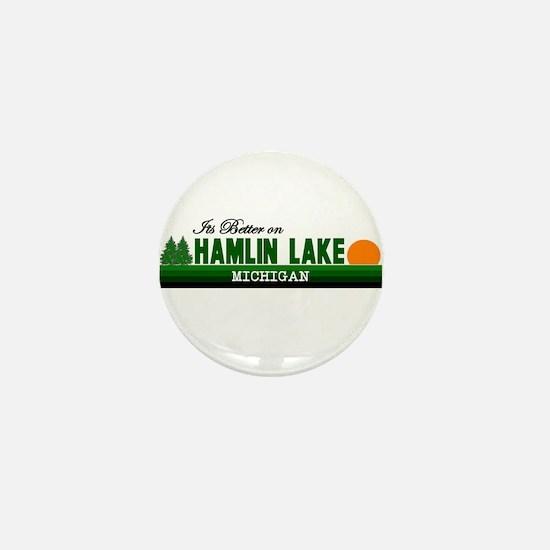 Its Better on Hamlin Lake, Mi Mini Button
