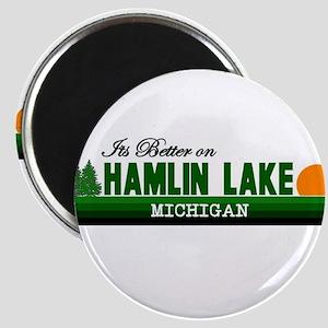 Its Better on Hamlin Lake, Mi Magnet