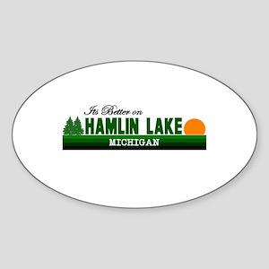 Its Better on Hamlin Lake, Mi Oval Sticker