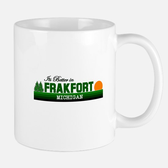 Its Better in Frankfort, Mich Mug