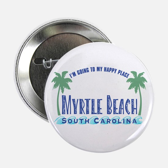 "Myrtle Beach Happy Place - 2.25"" Button"