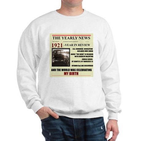 born in 1921 birthday gift Sweatshirt
