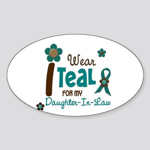 I Wear Teal For My Daughter-In-Law 12 Sticker (Ova
