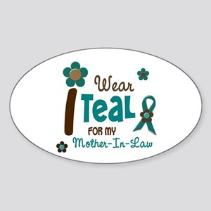 I Wear Teal For My Mother-In-Law 12 Oval Sticker