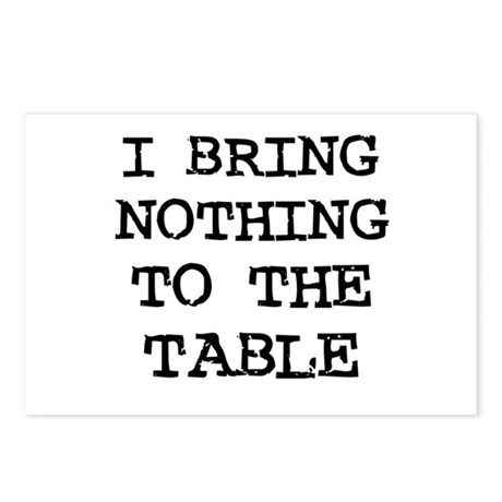 I bring nothing to the table Postcards (Package of