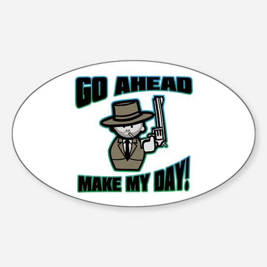 Go Ahead, Make My Day! Oval Decal