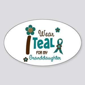 I Wear Teal For My Granddaughter 12 Oval Sticker
