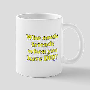 Who Needs Friends When You Ha Mug
