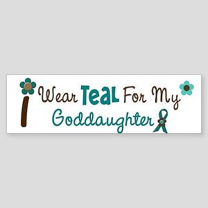 I Wear Teal For My Goddaughter 12 Bumper Sticker