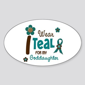 I Wear Teal For My Goddaughter 12 Oval Sticker