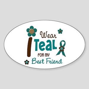 I Wear Teal For My Best Friend 12 Oval Sticker