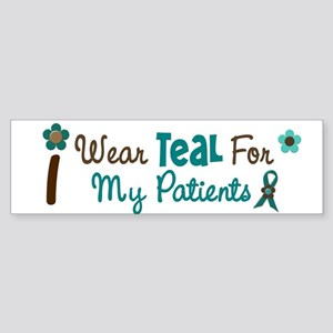 I Wear Teal For My Patients 12 Bumper Sticker