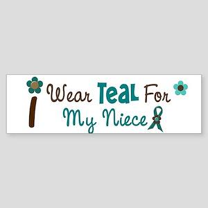 I Wear Teal For My Niece 12 Bumper Sticker