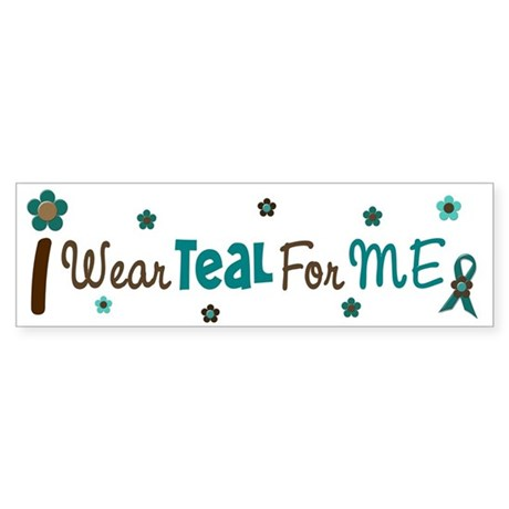 I Wear Teal For ME 12 Bumper Sticker