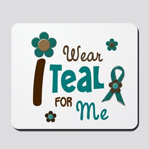 I Wear Teal For ME 12 Mousepad