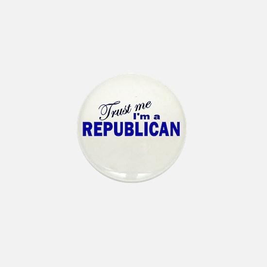 Trust Me I'm a Republican Mini Button