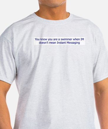 IM doesn't mean Instant Message Ash Grey T-Shirt