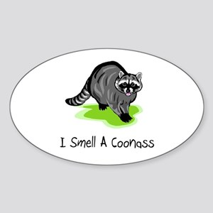 I Smell A CoonAss Oval Sticker