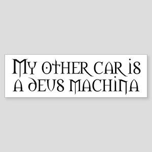 My deus ex machina Bumper Sticker