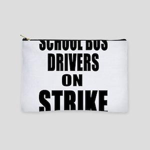 School Bus Drivers On Strike Makeup Bag
