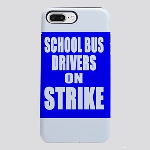 School Bus Drivers On Strike iPhone 8/7 Plus Tough