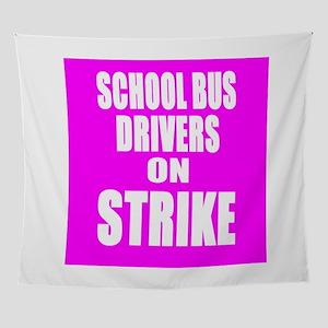 School Bus Drivers On Strike Wall Tapestry