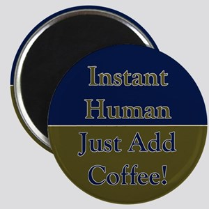 Just Add Coffee Magnet