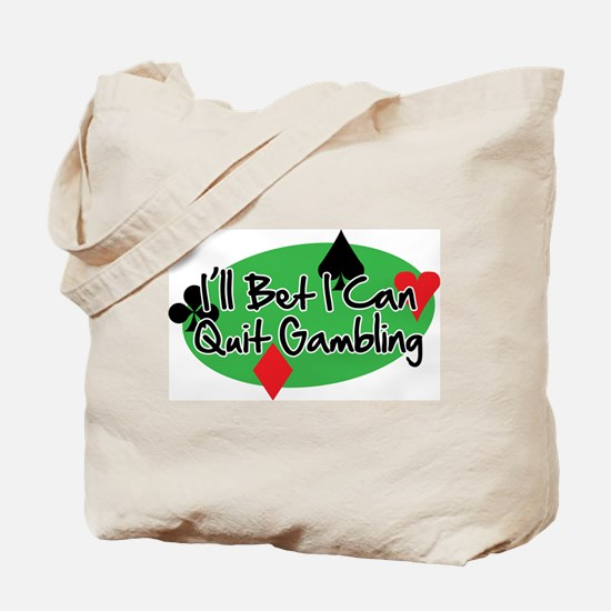 I'll Bet I Can Quit Gambling Tote Bag