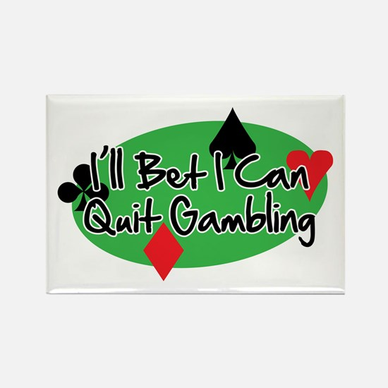 Ill Bet I Can Quit Gambling Rectangle Magnet