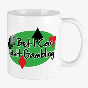 Ill Bet I Can Quit Gambling Mug