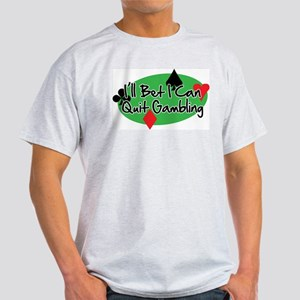 I'll Bet I Can Quit Gambling Light T-Shirt