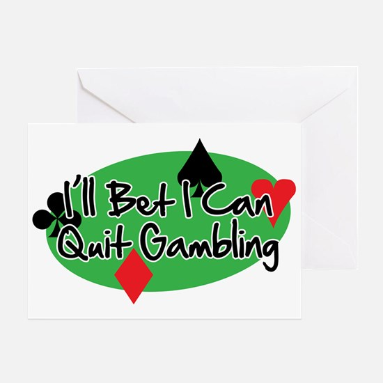 Ill Bet I Can Quit Gambling Greeting Card