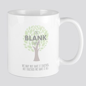 We Have It All Personalizable Mug