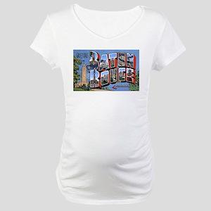 Baton Rouge Louisiana Greetin Maternity T-Shirt