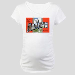 Madison Wisconsin Greetings Maternity T-Shirt
