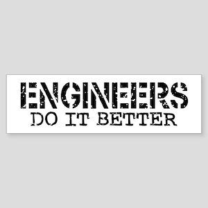 Engineers Do It Better Bumper Sticker